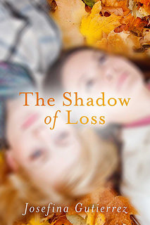 The Shadow of Loss by Josefina Gutierrez