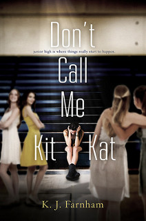 Don't Call Me Kit Kat by K.J. Farnham