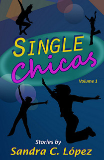 Single Chicas by Sandra C Lopez