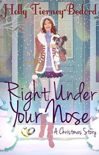 Right Under Your Nose by Holly Tierney-Bedord