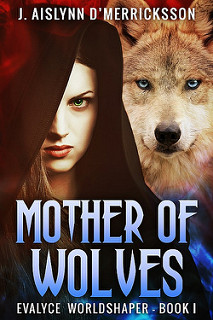 Mother of Wolves by J Aislynn d'Merricksson