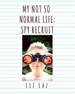 My Not So Normal Life: Spy Recruit