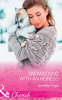 Snowbound with an Heiress by Jennifer Faye