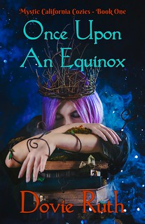 Once Upon An Equinox by Dovie Ruth