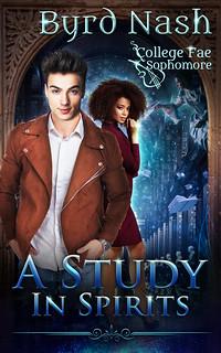 A study in Spirits (College Fae #2)