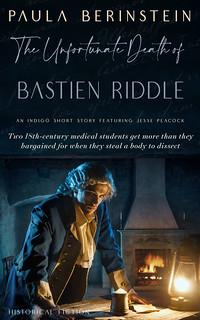 The Unfortunate Death of Bastien Riddle