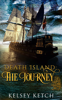 Death Island The Journey by Kelsey Ketch