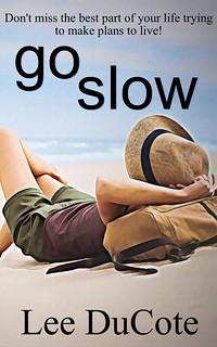 Go Slow by LeeDucote